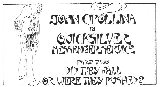 John Cipollina in QMS Part Two: Did They Fall or Were They Pushed?